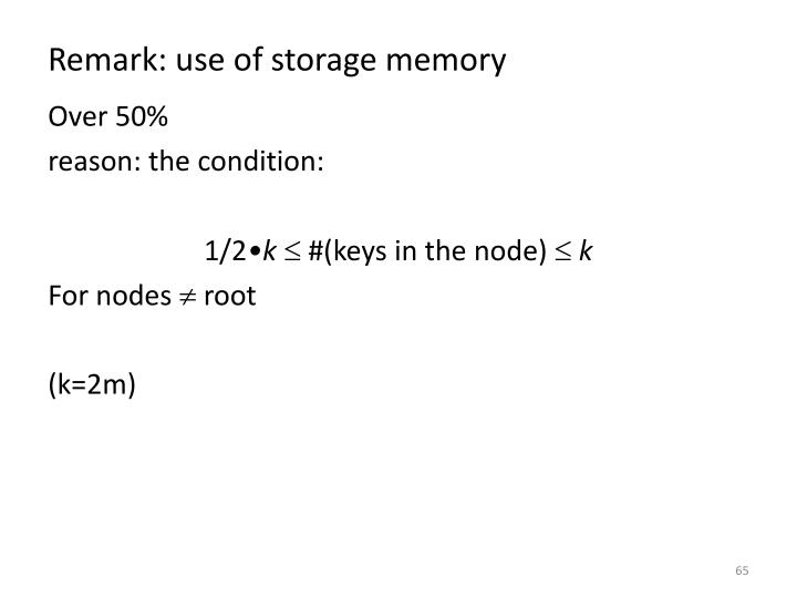 Remark: use of storage memory