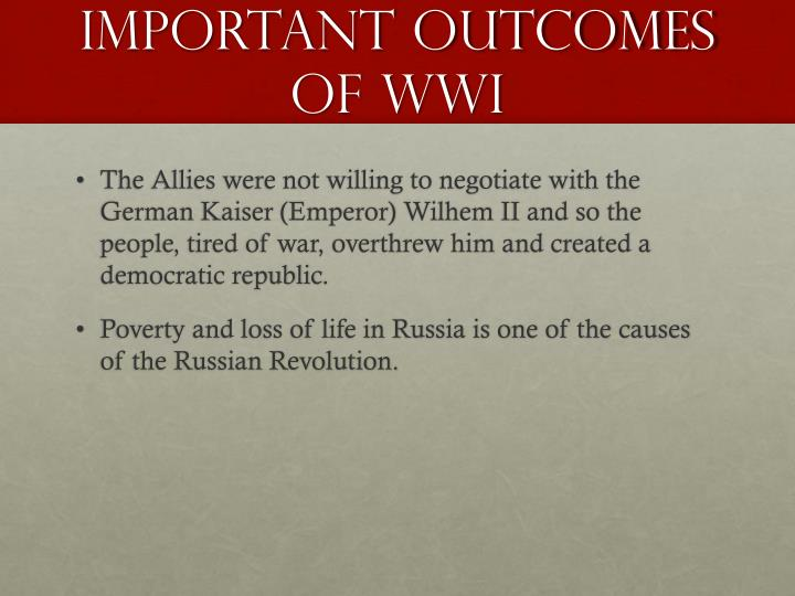 Important Outcomes of WWI