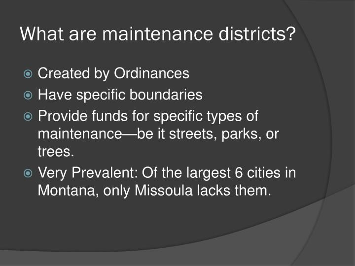 What are maintenance districts?
