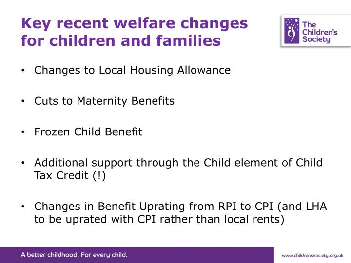 Key recent welfare changes for children and families