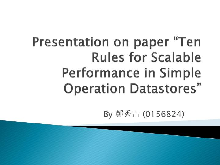 Presentation on paper ten rules for scalable performance in simple operation datastores