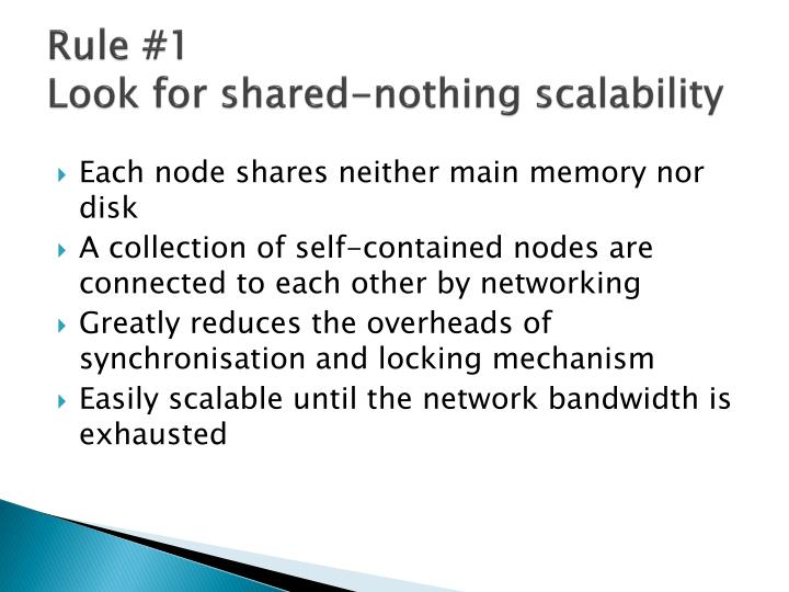 Rule 1 look for shared nothing scalability