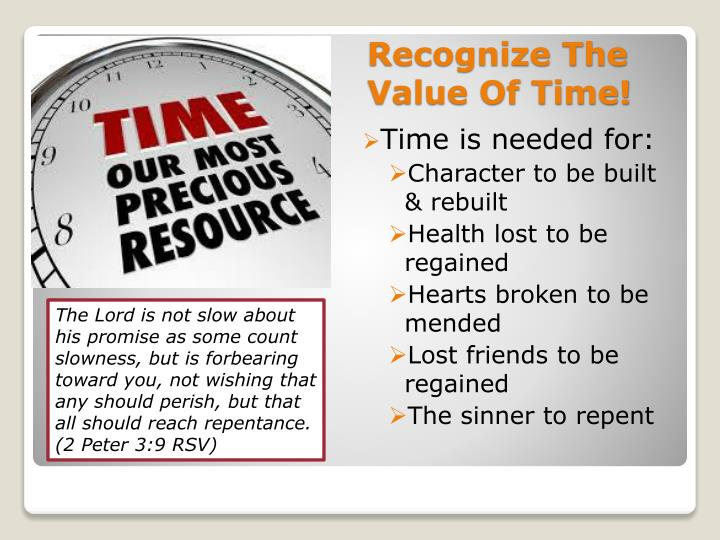 Recognize The Value Of Time!