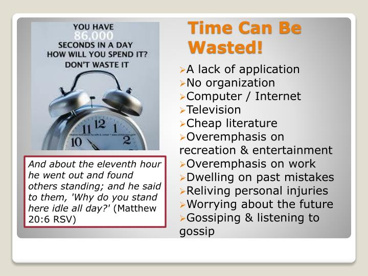 Time Can Be Wasted!