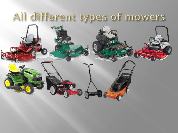 All different types of mowers