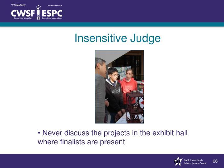 Insensitive Judge