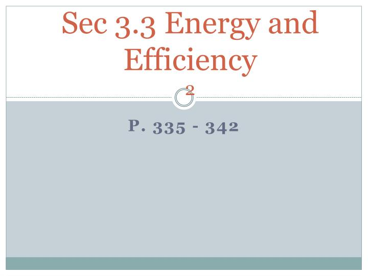 Sec 3.3 Energy and Efficiency