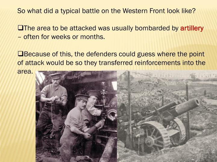 So what did a typical battle on the Western Front look like?