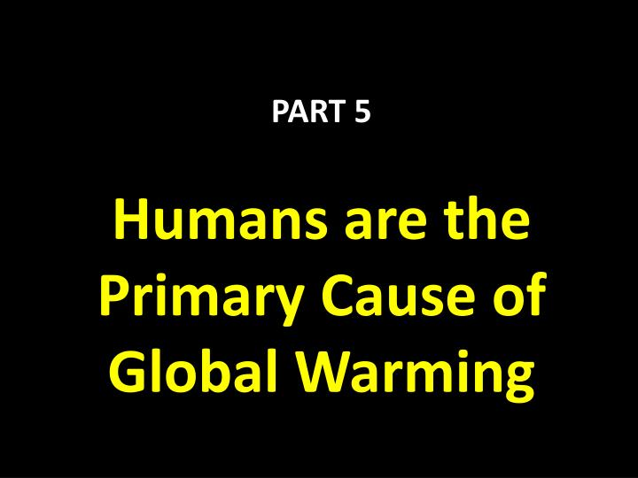 Humans are the Primary Cause of Global Warming