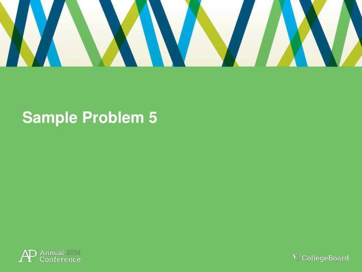 Sample Problem 5