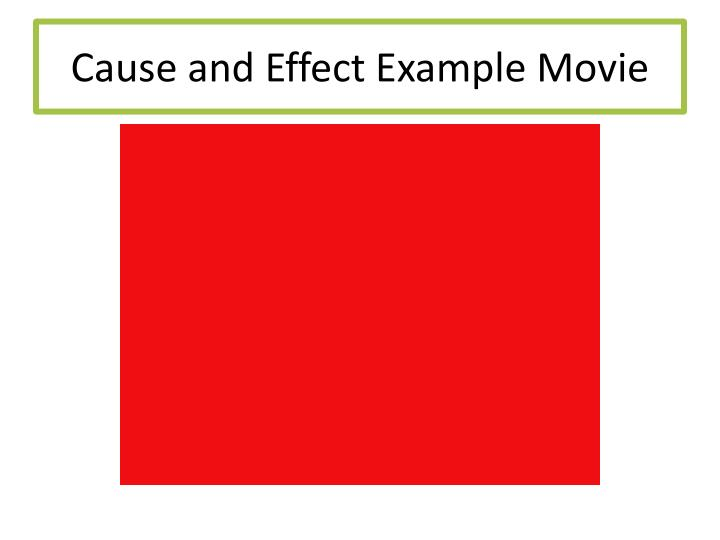 Cause and Effect Example Movie