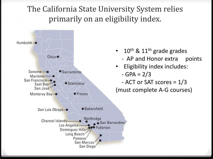 The California State University System relies primarily on an eligibility index.