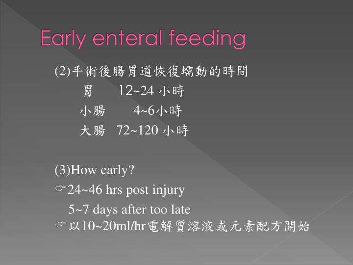 Early enteral feeding
