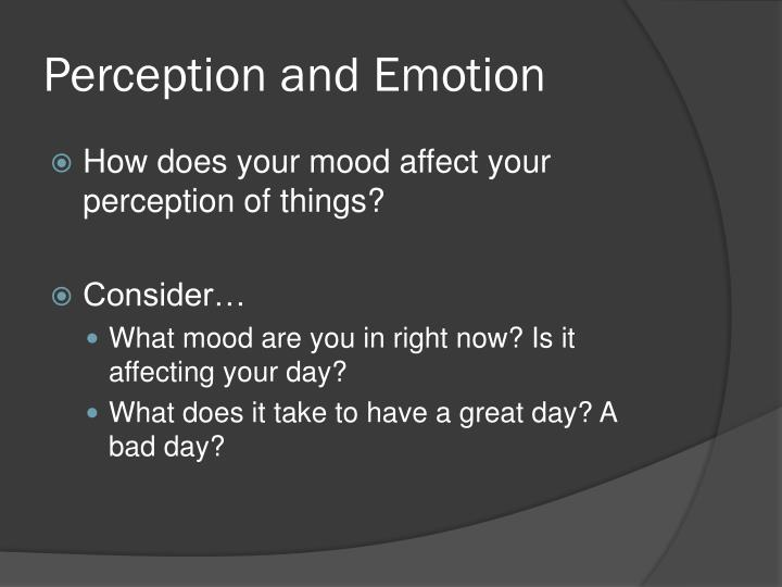 Perception and Emotion