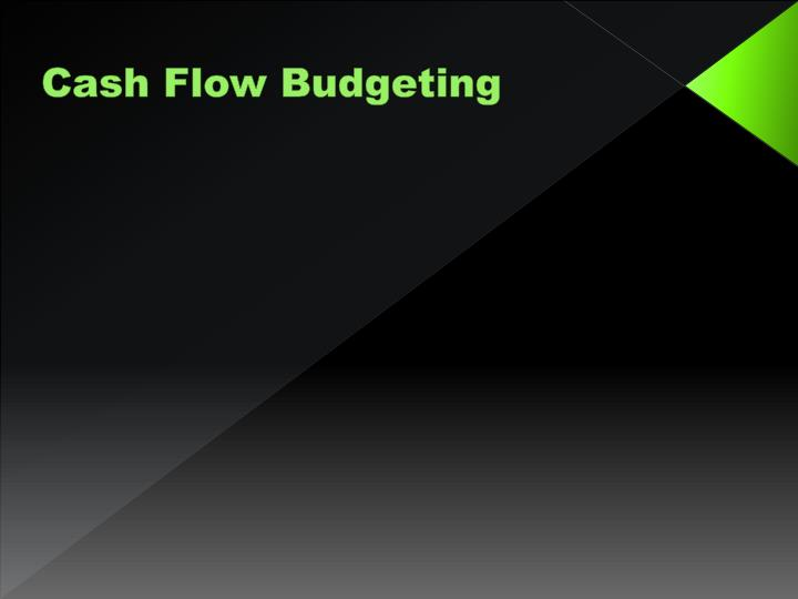 Cash Flow Budgeting