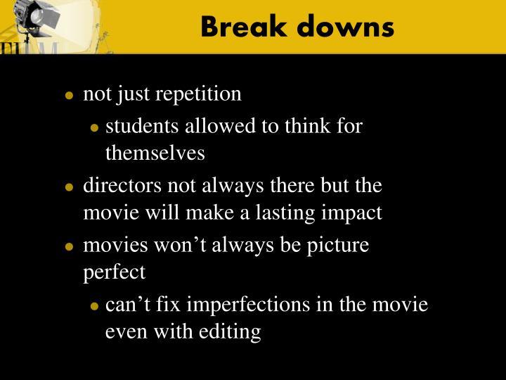 Break downs