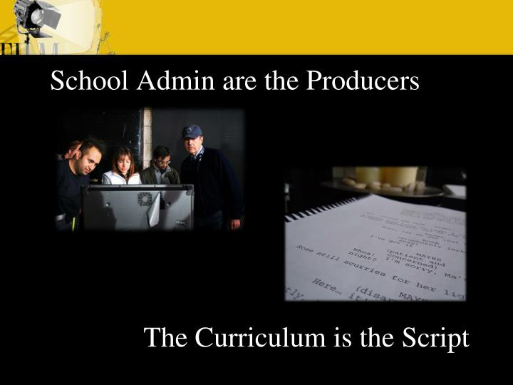 School Admin are the Producers