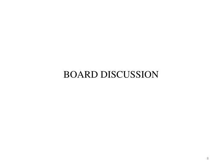 BOARD DISCUSSION
