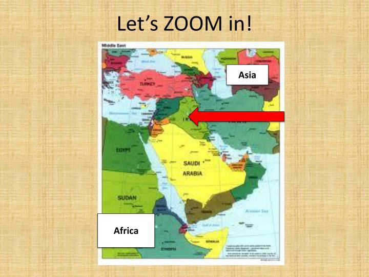 Let's ZOOM in!