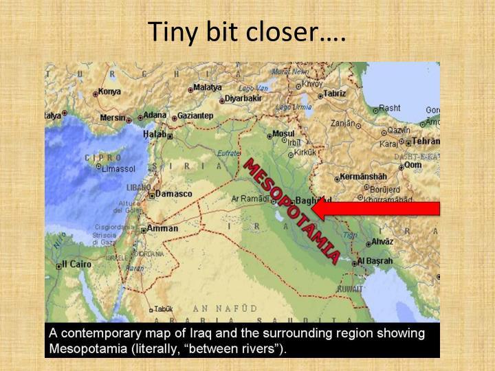 Tiny bit closer….