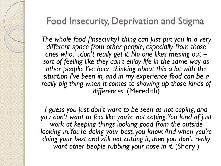 Food Insecurity, Deprivation and Stigma