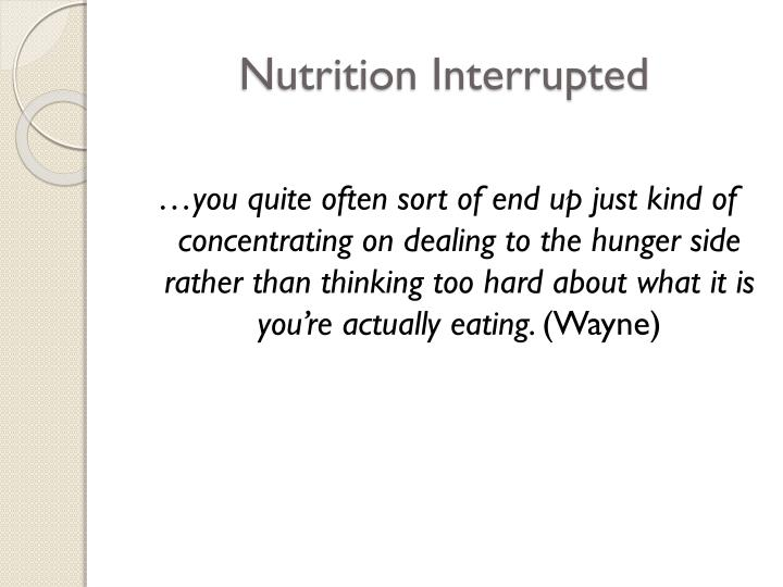 Nutrition Interrupted