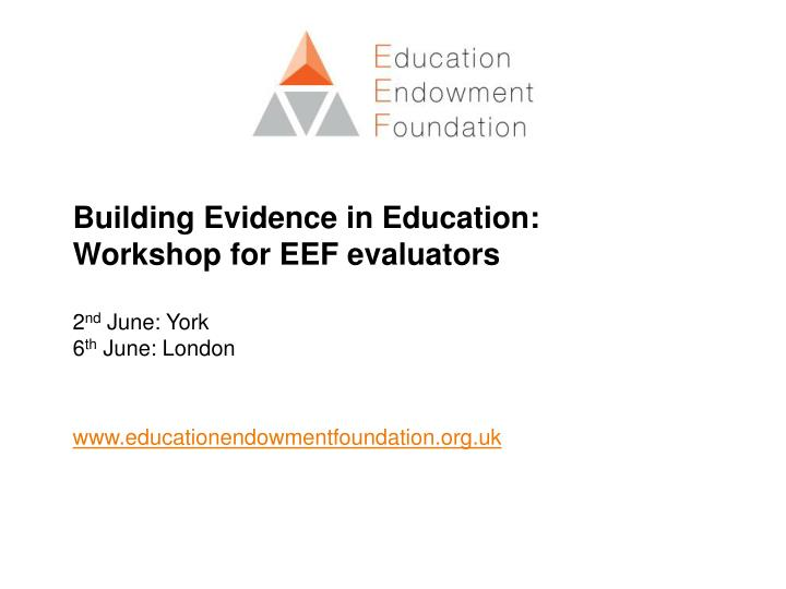 Building Evidence in Education: