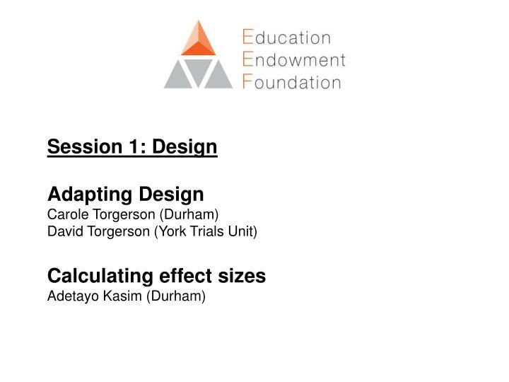 Session 1: Design