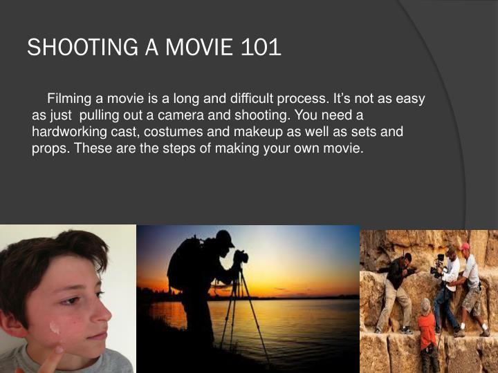 SHOOTING A MOVIE 101