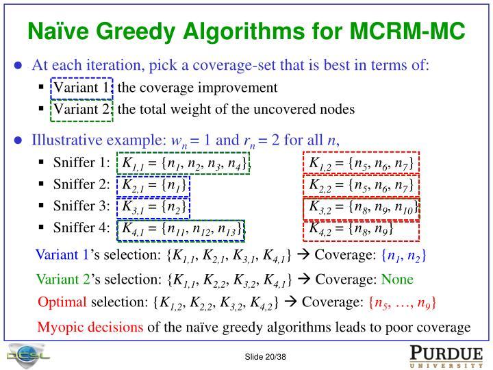 Naïve Greedy Algorithms for MCRM-MC