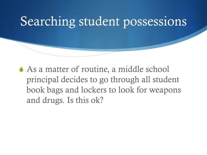 Searching student possessions