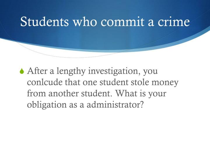 Students who commit a crime