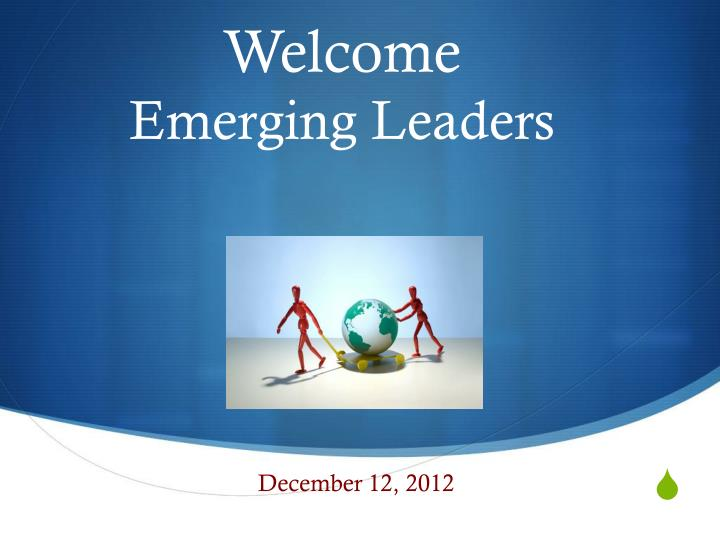 Welcome emerging leaders