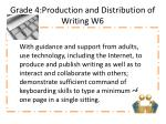 grade 4 production and distribution of writing w6