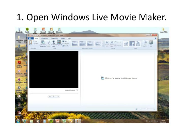 1. Open Windows Live Movie Maker.
