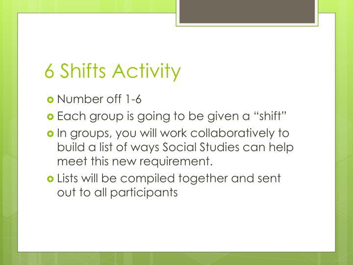 6 Shifts Activity