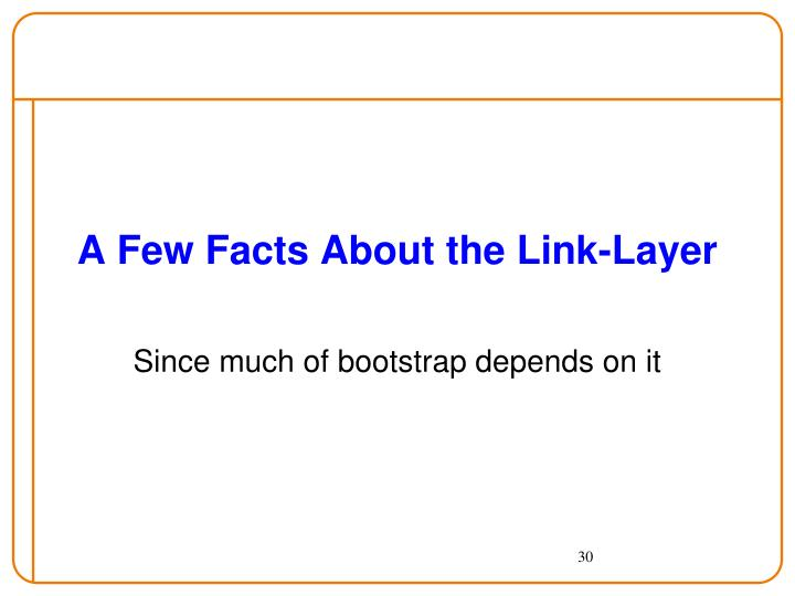 A Few Facts About the Link-Layer