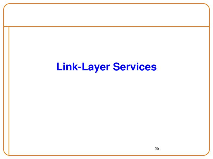 Link-Layer Services