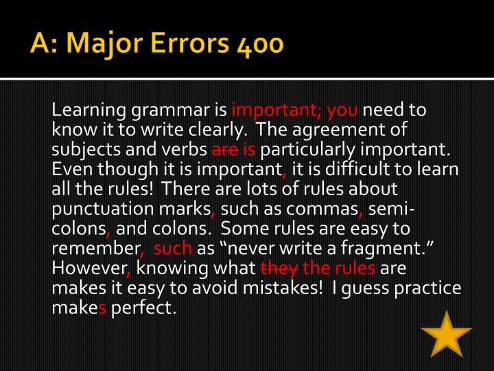 A: Major Errors 400