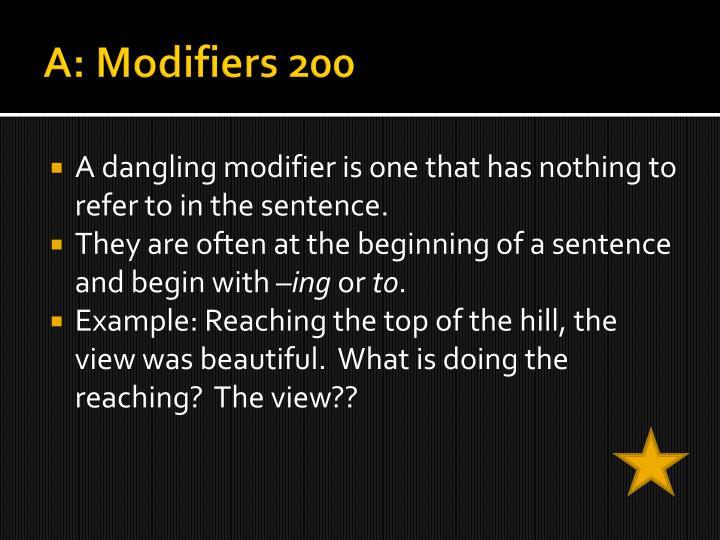 A: Modifiers 200