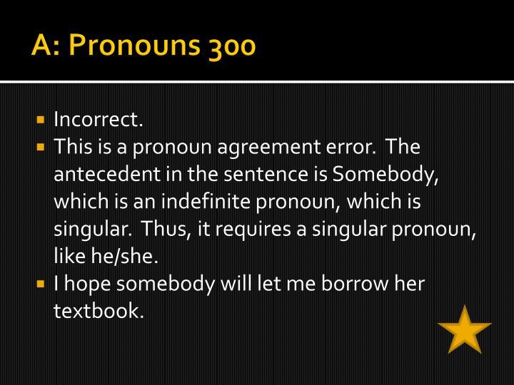 A: Pronouns 300