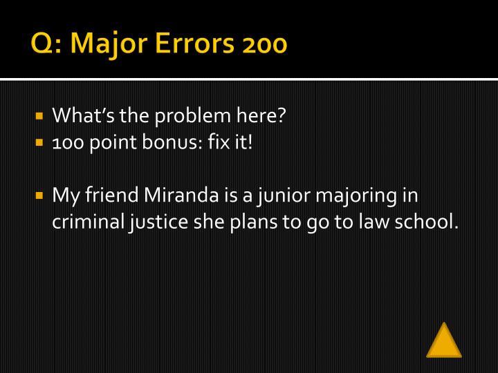 Q: Major Errors 200