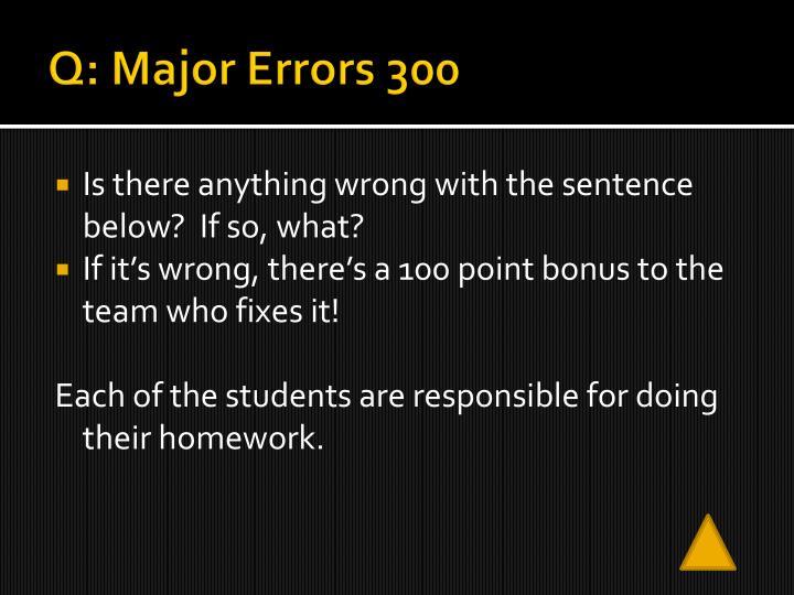 Q: Major Errors 300