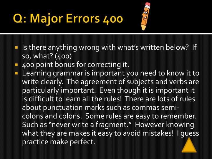 Q: Major Errors 400