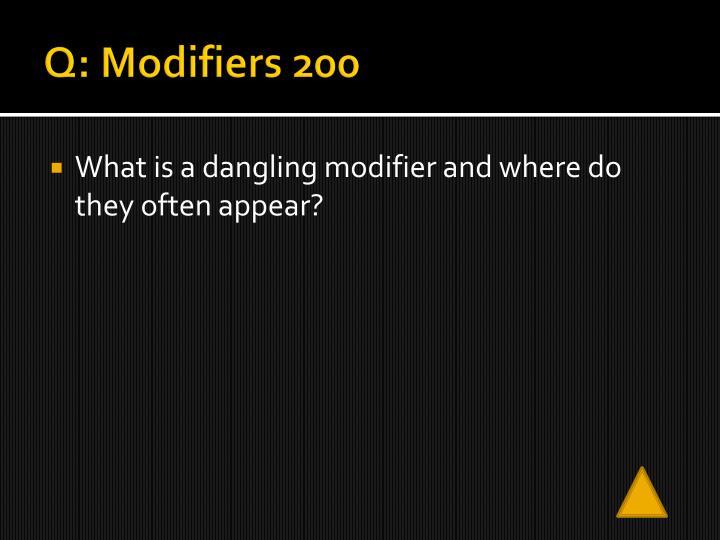 Q: Modifiers 200