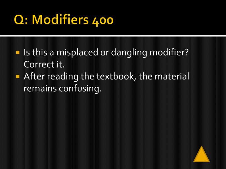 Q: Modifiers 400