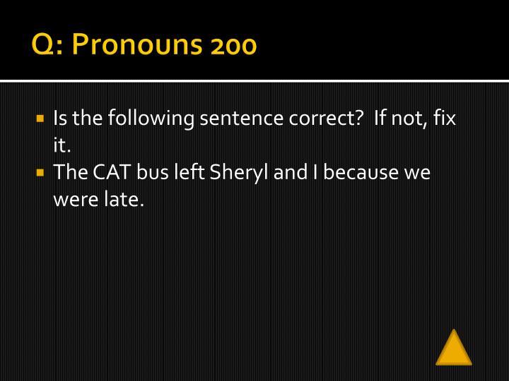 Q: Pronouns 200