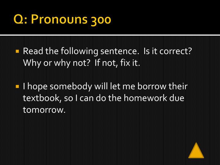 Q: Pronouns 300