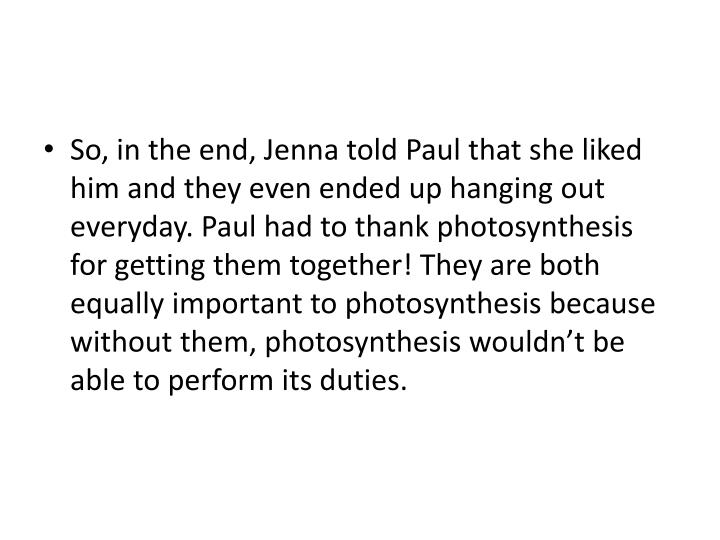 So, in the end, Jenna told