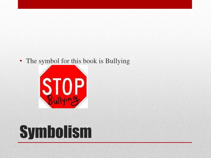 The symbol for this book is Bullying